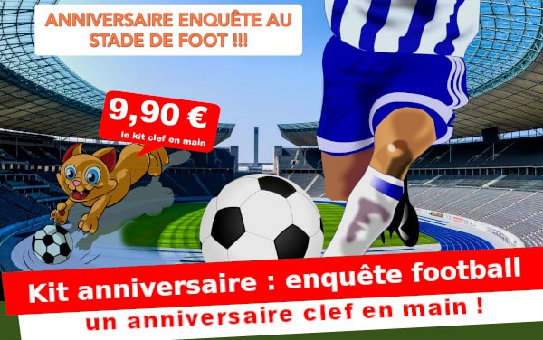 Kit anniversaire : Vol au stage de football ... (4/7 ans)